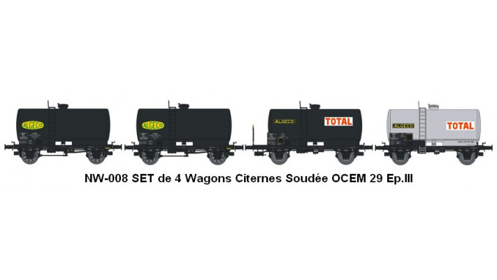 N  CITERNES Soudée OCEM 29 Ep.III SET de 4 Wagons ALGECOTOTAL