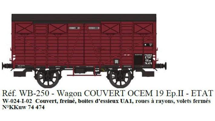 Wagon Couvert OCEM 19 Ep.II Réseau ETAT  Roues rayons, Volets fermés