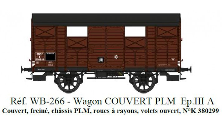 Wagon COUVERT PLM SNCF Ep.III A Roues à rayons  Châssis PLM