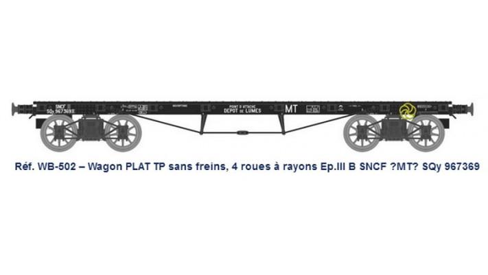"Wagon PLAT TP sans freins, 4 roues à rayons Ep.III B SNCF ""MT"" SQy 967"