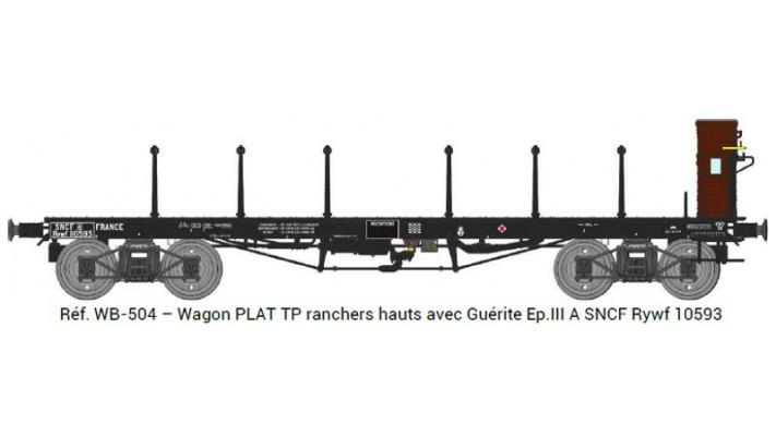 Wagon PLAT TP ranchers hauts avec Guérite Ep.III A SNCF Rywf 10593