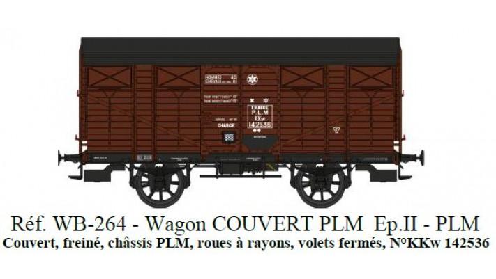Wagon COUVERT PLM Ep.II Réseau PLM Roues à rayons - Châssis PLM